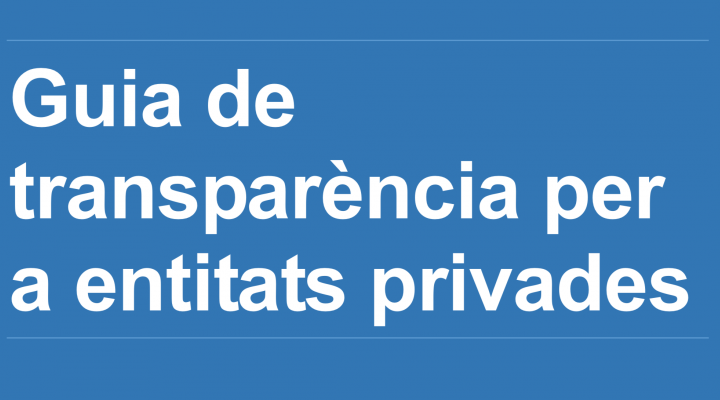 Guia de transparència per a entitats privades
